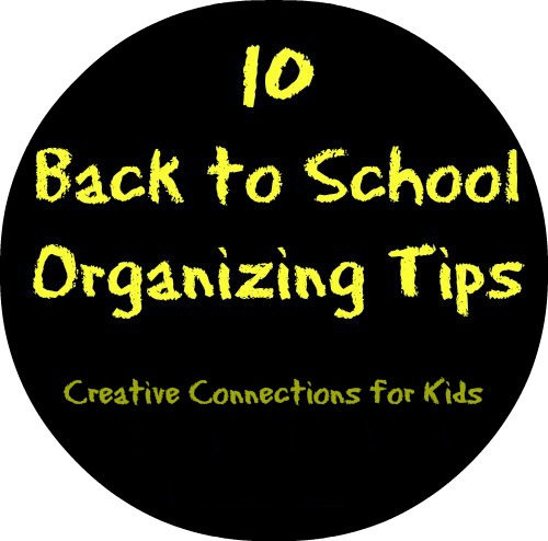 10 Back To School Organizing Tips from Creative Connections for Kids