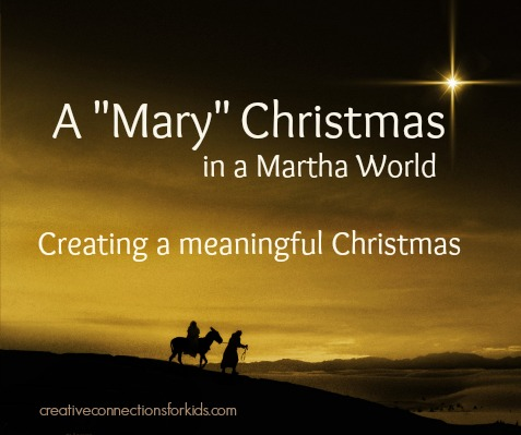 A Mary Christmas in a Martha World - creating a meaningful Christmas