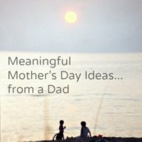 Meaningful-Mothers-Day-Ideas-from-a-Dad...from-the-heart-fun-and-frugal.jpg