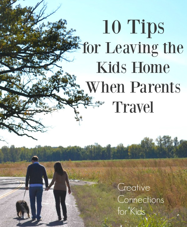 10 tips for leaving the kids home when parents travel